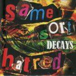 [Single] DECAYS – Same sort hatred (2017.12.30/Flac/RAR)