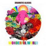[Album] ドラマチックアラスカ – WONDERFUL WORLD (2017.11.08/MP3+Flac/RAR)