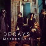 [Single] DECAYS – Masked ball / Mutate / Shake hip doll (2017.12.15/MP3/RAR)