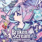 [Album] Broken by the Scream – SCREAMING RHAPSODY (2017.11.08/MP3+Flac/RAR)