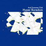 [Album] And Summer Club – Hyper Boredom (2017.10.18/MP3+Flac/RAR)