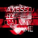 [Album] AXESSORY – CALL MY NAME (2017.11.03/Flac/RAR)