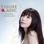 [Album] 石川綾子 – FIGURE CLASSIC (2018.02.01/Hi-Res FLAC/RAR)