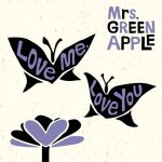 [Single] Mrs. GREEN APPLE – Love Me.Love You [M4A]