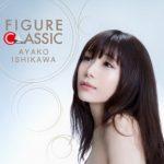 [Album] AYAKO ISHIKAWA – FIGURE CLASSIC (2018.02.01/MP3/RAR)