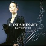 [Album] Minako Honda – Last Concert [MP3 + FLAC / CD]