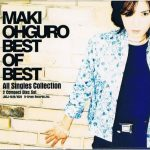 [Album] Maki Ohguro – Best of Best All Singles Collection [MP3 + FLAC / CD]