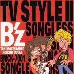[Album] B'z – B'z TV STYLE II Songless Version [FLAC & MP3 / CD/RAR / 498 MB]