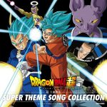 [Album] Various Artists – Dragon Ball Super SUPER THEME SONG COLLECTION [MP3]