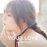 [Album] Ai Shinozaki – YOU & LOVE (2018.04.25/AAC/RAR/105MB)