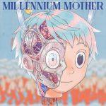 [Album] Mili – Millennium Mother (2018.04.25/MP3/RAR/165MB)