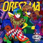 [Album] ORESAMA – Hi-Fi POPS (2018-04-11/MP3/RAR/118MB)
