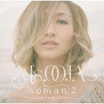 [Album] Ms.OOJA – WOMAN 2 ~Love Song Covers~[MP3 + FLAC / RAR/CD]