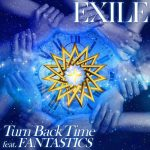 [Single] EXILE – Turn Back Time feat. FANTASTICS (MP3/ZIP)
