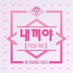 [Single] Produce 48 – PICK ME (MP3/ZIP/320KB)