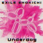 [Single] EXILE SHOKICHI – Underdog (2018.05.23/MP3/RAR)
