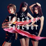 [Single] AKB48 – Teacher Teacher (2018.05.30/MP3+Flac/RAR)