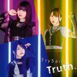 [Single] TrySail – Truth. (2018.06.06/MP3/RAR)