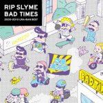 [Album] RIP SLYME – BAD TIMES (2010.12.01/MP3+Flac/RAR)