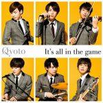[Single] Qyoto – TVアニメ「BORUTO-ボルト- NARUTO NEXT GENERATIONS」OP3テーマ「It's all in the game」 (2018.07.11/MP3/RAR)