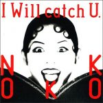 [Album] NOKKO – I Will catch U. (1993.04.01/MP3+FLAC/RAR)