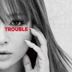 [Album] 浜崎あゆみ – TROUBLE (2018/MP3/RAR)