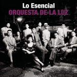 [Album] Orquesta de La Luz – Lo Esencial (2007.07.24/MP3+FLAC/RAR)