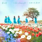 [Single] BiSH – Life is beautiful – HiDE the BLUE (2018.06.27/AAC/RAR)