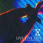 [Album] X JAPAN – LIVE LIVE LIVE TOKYO DOME 1993-1996 (1997.10.15/MP3+Flac/RAR)