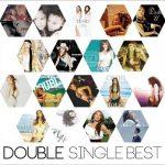 [Album] DOUBLE – SINGLE BEST (2014.05.28/MP3+FLAC/RAR)