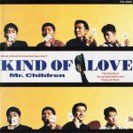 [Album] Mr.Children – KIND OF LOVE (1992/FLAC + MP3/RAR)