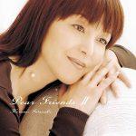 [Album] Hiromi Iwasaki – Dear Friends II (2003/FLAC + MP3/RAR)