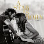 [Album] Lady Gaga & Bradley Cooper – A Star Is Born Soundtrack (2018.10.05/FLAC Hi-Res + MP3/RAR)