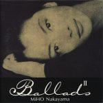 [Album] 中山美穂 – Ballads II (1996.12.18/AAC/RAR)