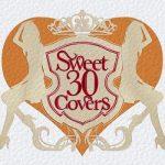 [Album] Various Artists – Sweet 30 Covers (2011.10.26/MP3/RAR)