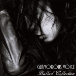 [Album] Mika Nakashima – Glamorous Voice: Ballad Collection (2018/FLAC + MP3/RAR)