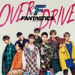 [Single] FANTASTICS from EXILE TRIBE – OVER DRIVE (2018/M4A/RAR)