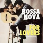 [Album] Various Artists – Bossa Nova for Lovers (2015/FLAC + MP3/RAR)