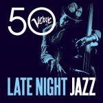 [Album] Various Artists – Late Night Jazz – Verve 50 (2013/FLAC + MP3/RAR)