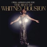 [Album] Whitney Houston – I Will Always Love You: The Best of Whitney Houston (2012/FLAC + MP3/RAR)