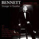 [Album] Tony Bennett – Stranger In Paradise: 50 Greatest Hits (2018.02.23/MP3+FLAC/RAR)