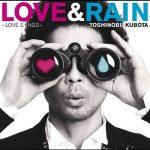 [Album] Toshinobu Kubota – LOVE & RAIN -LOVE SONGS (2010/MP3/RAR)