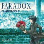 [Single] QUADRANGLE – TVアニメ「 RErideD-刻越えのデリダ- 」オープニングテーマ「 PARADOX 」 (2018.11.28/MP3/RAR)