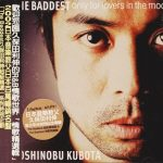 [Album] Toshinobu Kubota – The Baddest: Only for Lovers in the Mood (2002/MP3/RAR)
