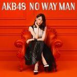 [Album] AKB48 – No Way Man (2018.11.28/MP3+FLAC/RAR)