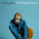 [Single] 加藤ミリヤ – Holy Happy Family (2018.12.12/AAC/RAR)
