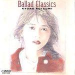 [Album] 小泉今日子 – Ballad Classics I+II (1987.11.30/MP3/RAR)