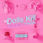 [Single] FEMM – Dolls Kill feat. ELLE TERESA (2018.12.26/AAC/RAR)