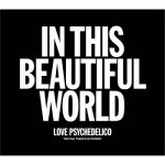 [Album] LOVE PSYCHEDELICO – IN THIS BEAUTIFUL WORLD (2013.04.17/MP3+FLAC/RAR)