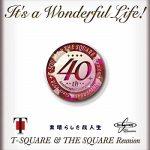 [Album] T-Square & The Square Reunion – It's a Wonderful Life! (2018.11.14/MP3/RAR)